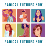 6 colorful boxes with portraits of Gilbert, Marcos, Paige, Nikki, Rhiki and Julie in them. Radical Futures Now text on top and bottom